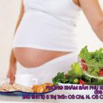 Mẹ bầu nên ăn gì cho thai khỏe? Chế độ dinh dưỡng chuẩn dành cho mẹ bầu
